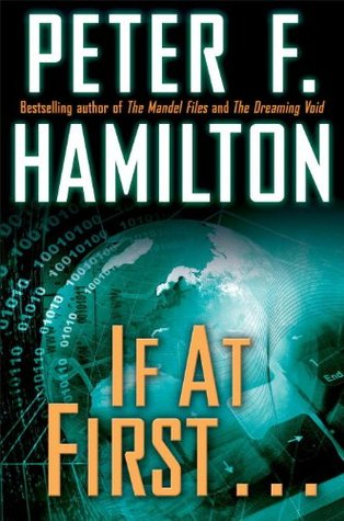 If at First . . . by Peter F. Hamilton