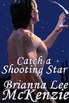 Catch a Shooting Star by Brianna Lee McKenzie