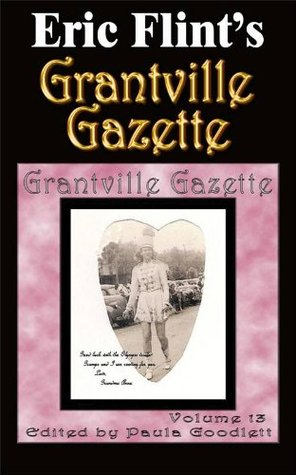Grantville Gazette, Volume 13 by Eric Flint