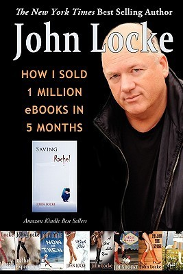 How I Sold 1 Million eBooks in 5 Months by John  Locke