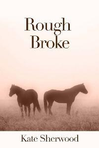 Rough Broke (Dark Horse, #1.2)