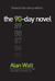 The 90-Day Novel by Alan  Watt