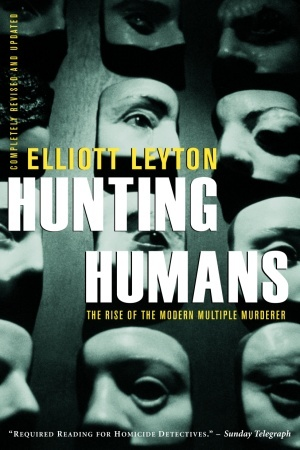 Hunting Humans by Elliott Leyton