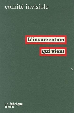 L'insurrection qui vient by Comité invisible