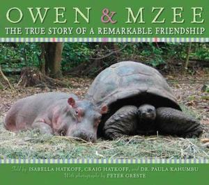 Owen and Mzee: The True Story of a Remarkable Friendship