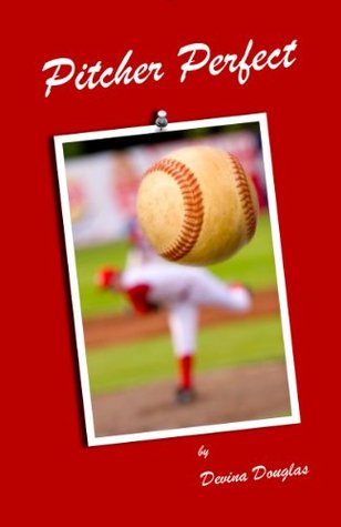 Pitcher Perfect by Devina Douglas