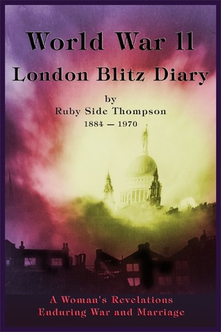 World War II London Blitz Diary by Ruby Thompson