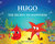 Hugo The Happy Starfish: The Secret to Happiness