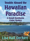 Trouble Aboard the Hawaiian Paradise (Denali Hawthorne Mysteries)