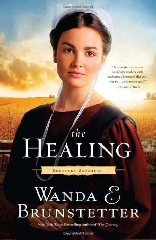 The Healing by Wanda E. Brunstetter