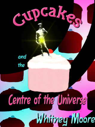 Cupcakes and the Centre of the Universe...