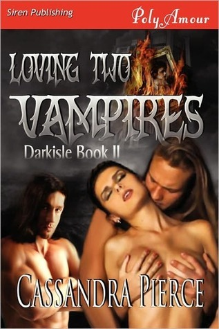 Loving Two Vampires by Cassandra Pierce