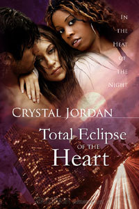 Total Eclipse of the Heart by Crystal Jordan