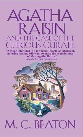 Agatha Raisin and the Case of the Curious Curate by Donada Peters