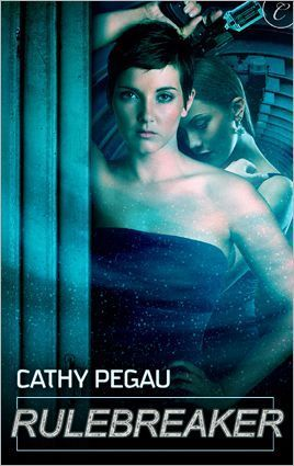 Book cover for Rulebreaker by Cathy Pegau. A white woman with a dark  brown pixie haircut looks at the camera while wearing a strapless shirt and holding a futuristic gun over her head. Another white woman with long brown hair stands behind her, partially obscured.