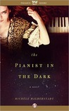 The Pianist in the Dark: A Novel