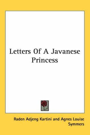 Letters of a Javanese Princess by Kartini