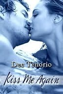 Kiss Me Again by Dee Tenorio