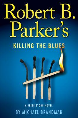Robert B. Parker's Killing The Blues (Jesse Stone, #10)