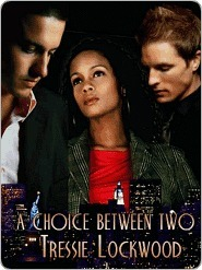 A Choice Between Two by Tressie Lockwood