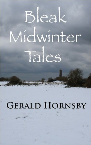 Bleak Midwinter Tales by Gerald Hornsby