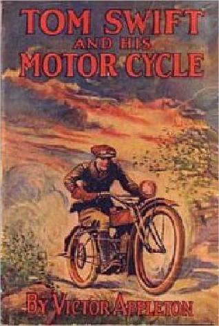 Tom Swift and His Motor-Cycle, or, Fun and Adventures on the ... by Victor Appleton