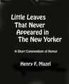 Little Leaves That Never Appeared in The New Yorker