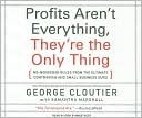 Profits Aren't Everything, They're the Only Thing by George Cloutier
