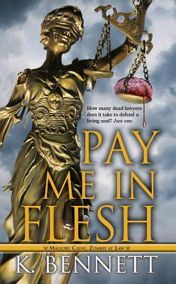 Pay Me in Flesh by K. Bennett