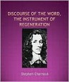 A Discourse of the Word, the Instrument of Regeneration