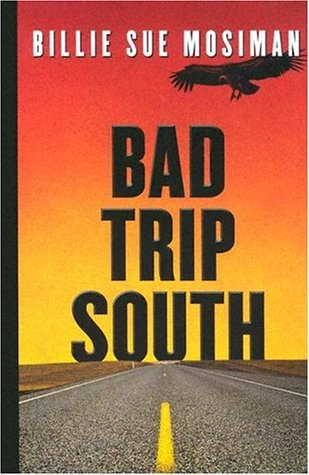 Bad Trip South by Billie Sue Mosiman