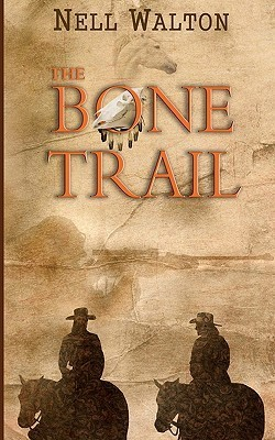 The Bone Trail by Nell Walton