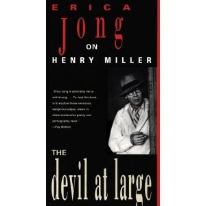 The Devil at Large: Erica Jong on Henry Miller