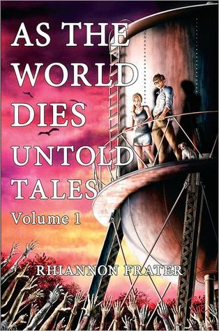 As The World Dies Untold Tales Volume 1 by Rhiannon Frater