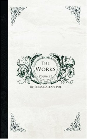 The Works of Edgar Allan Poe, Vol 2 by Edgar Allan Poe