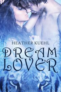Dream Lover by Heather Kuehl