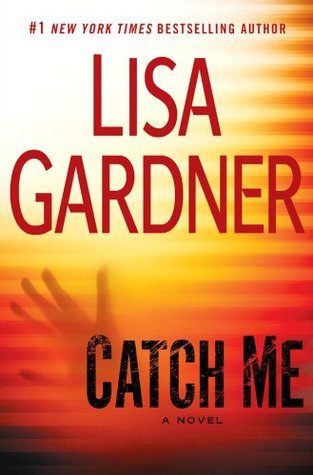 Catch Me by Lisa Gardner
