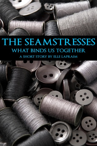 The Seamstresses by Elle Lapraim