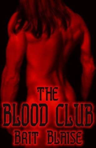 The Blood Club by Brit Blaise