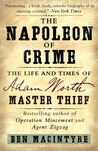 The Napoleon of Crime: The Life and Times of Adam Worth, Master Thief