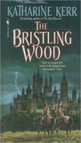 The Bristling Wood (Deverry, #3)