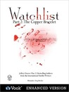 Watchlist: Part II: The Copper Bracelet