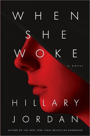 When She Woke by Hillary Jordan
