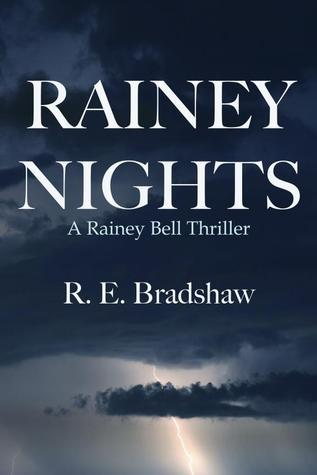 Rainey Nights by R.E. Bradshaw