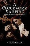 A Clockwork Vampire (Mrs. McGillicuddy, #1)