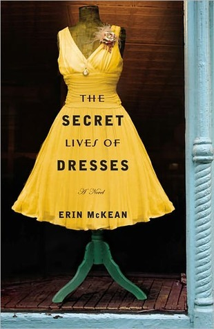 The Secret Lives of Dresses by Erin McKean