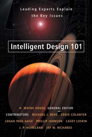 Intelligent Design 101 by H. Wayne House