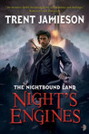 Night's Engines (The Nightbound Land, #2)
