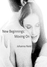 New Beginnings: Moving On (New Beginnings, #2)
