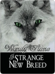 A Strange New Breed by Wendy Stone